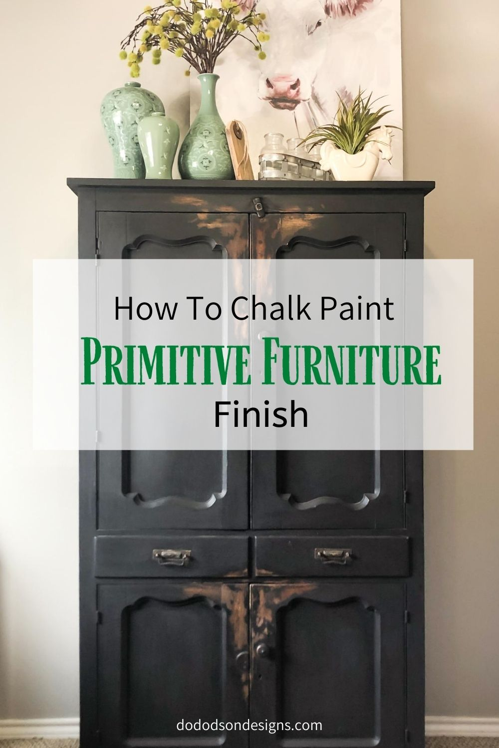 How To Chalk Paint A Primitive Furniture Finish
