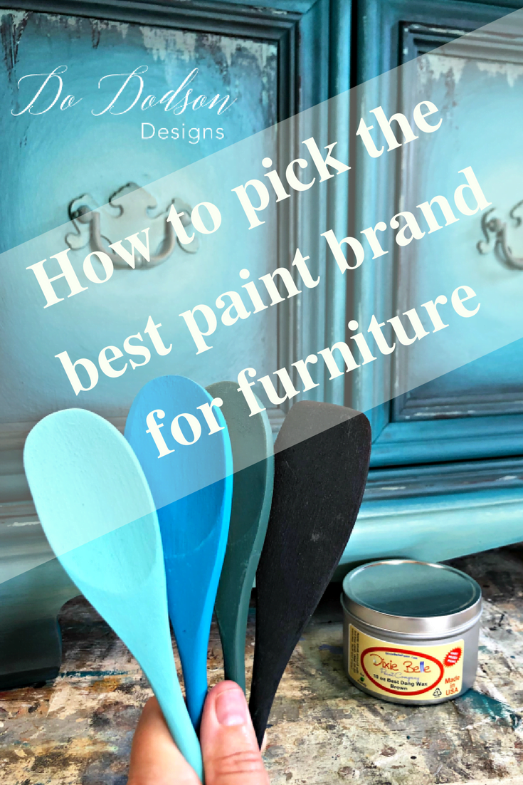How to pick the best paint brand for furniture. #thebestpaintbrandforfurniture #bestpaintbrand #furniturepaint #dododsondesigns #affiliate