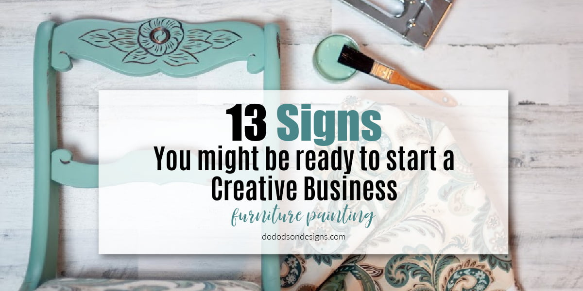 When To Start A Creative Business | Furniture Painting