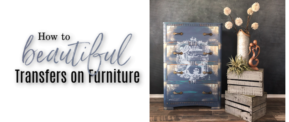 How To Add Beautiful Transfers On Furniture