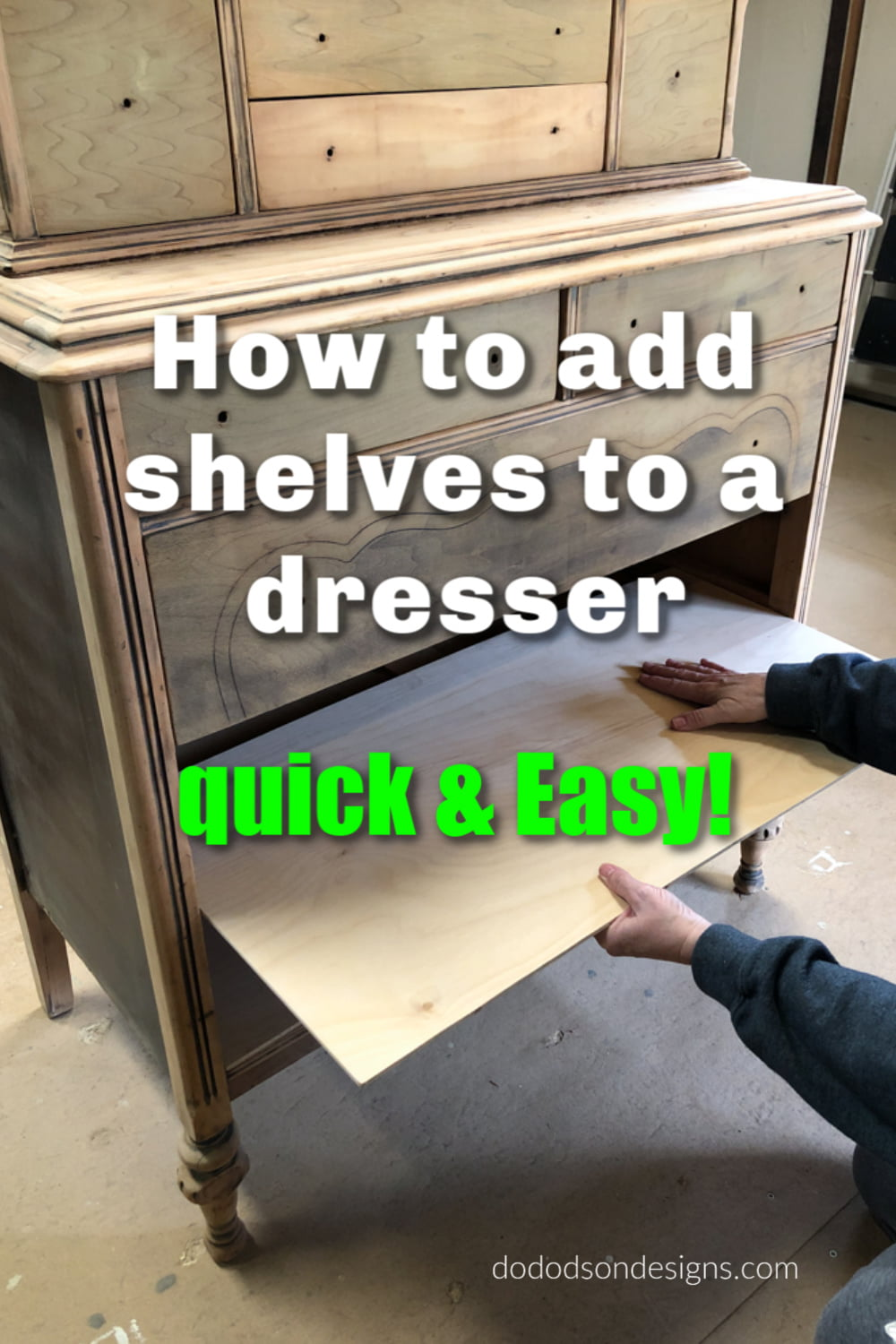 How To Add Shelves To A Dresser- Quick and Easy