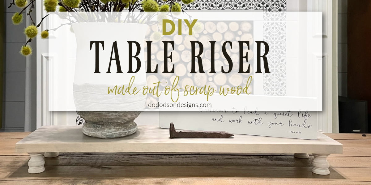 DIY Table Risers - Made Out Of Scrap Wood