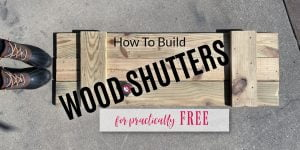 I built these natural wood shutters for the exterior of my home for practically free! Give your home an affordable DIY farmhouse look.