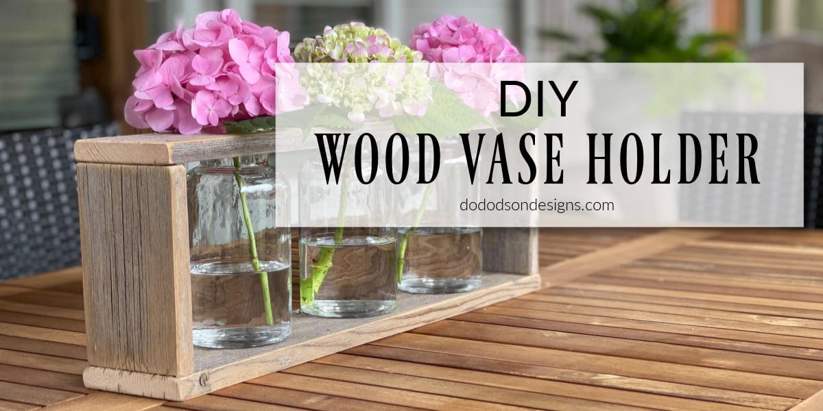 DIY Rustic Wood Vase Holder